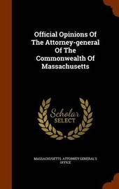 Official Opinions of the Attorney-General of the Commonwealth of Massachusetts image