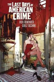 Last Days of American Crime (New Edition) by Rick Remender