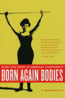 Born Again Bodies by R. Marie Griffith image