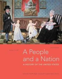 A People and a Nation, Volume I: to 1877 by David W Blight