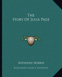 The Story of Julia Page by Kathleen Norris