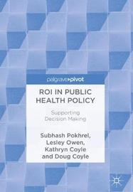 ROI in Public Health Policy by Subhash Pokhrel