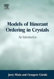Models of Itinerant Ordering in Crystals by Grzegorz Gorski