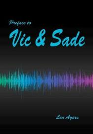 Preface to Vic and Sade by Len Ayers