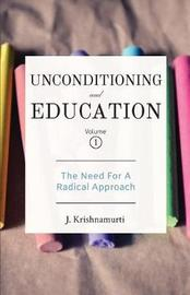 Unconditioning and Education Volume 1 by J Krishnamurti
