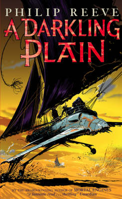A Darkling Plain (Mortal Engines Quartet #4) by Philip Reeve image