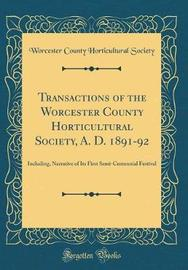 Transactions of the Worcester County Horticultural Society, A. D. 1891-92 by Worcester County Horticultural Society image