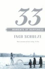 33 Moments of Happiness by Ingo Schulze image