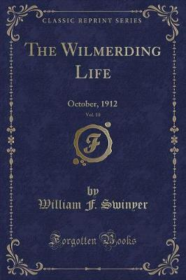 The Wilmerding Life, Vol. 10 by William F Swinyer image