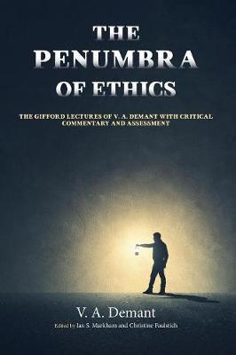 The Penumbra of Ethics by Ian S Markham