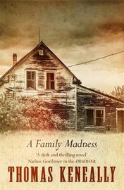 A Family Madness by Thomas Keneally