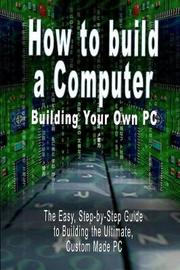 How to Build a Computer by B., N. Bennoach