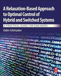 A Relaxation-Based Approach to Optimal Control of Hybrid and Switched Systems by Vadim Azhmyakov