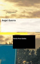 Ngel Guerra by Benito Perez Galdos
