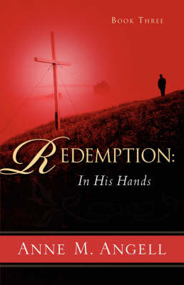 Redemption: In His Hands by Anne, M Angell image