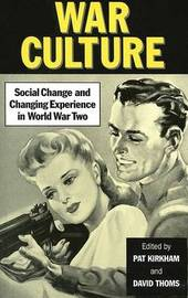 War Culture: Social Change and Changing Experience in World War Two by Pat Kirkham image
