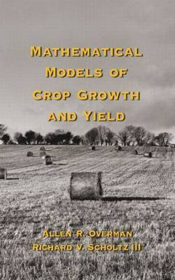 Mathematical Models of Crop Growth and Yield by Allen R Overman image