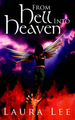 From Hell Into Heaven by Laura Lee