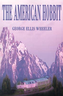The American Hobbit by G. Ellis Wheeler