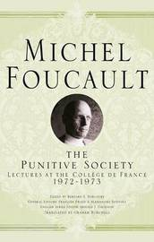 The Punitive Society by Michel Foucault