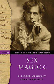 Sex Magick Best of the Equinox Volume III by Aleister Crowley
