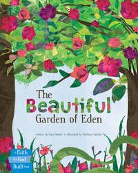 Beautiful Garden Of Eden, The by Gary Bower