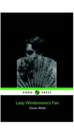 Lady Windermere's Fan (Dodo Press) by Oscar Wilde
