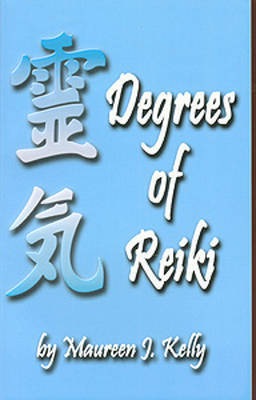 Degrees of Reiki by Maureen J. Kelly image