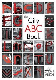 The City ABC Book by Zoran Milich