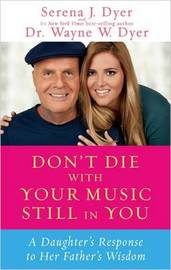 Don't Die with Your Music Still in You: My Experience Growing Up with Spiritual Parents by Serena J Dyer