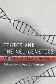 Ethics and the New Genetics by H Daniel Monsour