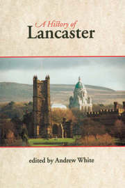 A History of Lancaster by Stephen Constantine image