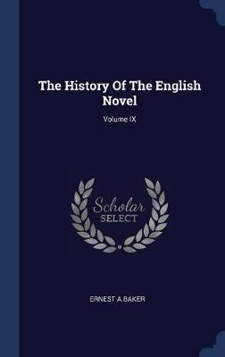 The History of the English Novel; Volume IX by Ernest A Baker image