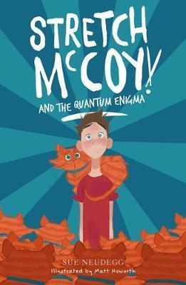 Stretch McCoy and the Quantum Enigma by Sue Neudegg