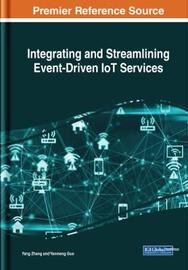 Integrating and Streamlining Event-Driven IoT Services by Yang Zhang