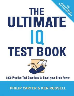 The Ultimate IQ Test Book: 1000 Practice Test Questions to Boost Your Brain Power by Philip J Carter image