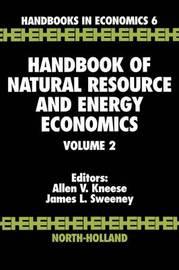 Handbook of Natural Resource and Energy Economics: Volume 2