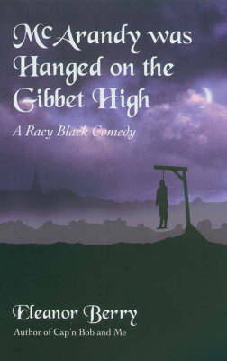 McArandy Was Hanged on the Gibbet High by Eleanor Berry image