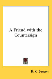 A Friend with the Countersign by B K Benson image
