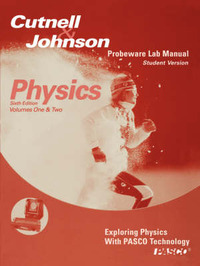 Pasco Laboratory Manual-Student Version to accompany Physics, 6e by John D. Cutnell