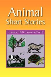 Animal Short Stories by Clement B.G. Ed.D. London image
