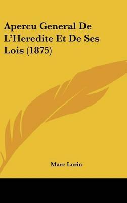 Apercu General de L'Heredite Et de Ses Lois (1875) by Marc Lorin image