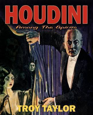 Houdini by Troy Taylor