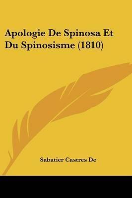 Apologie De Spinosa Et Du Spinosisme (1810) by Sabatier Castres De