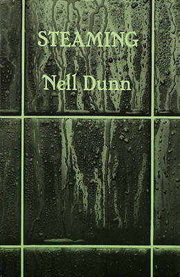 Steaming by Nell Dunn