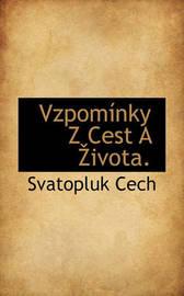 Vzpomnky Z Cest a Ivota. by Svatopluk Cech image
