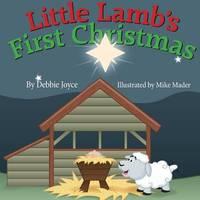 Little Lamb's First Christmas by Debbie Joyce