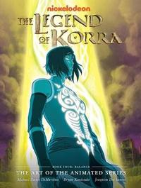The Legend of Korra: Book four by Michael Dante DiMartino