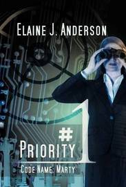 Priority #1: Code Name: Marty by Elaine J Anderson