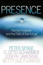 Presence by Peter M Senge